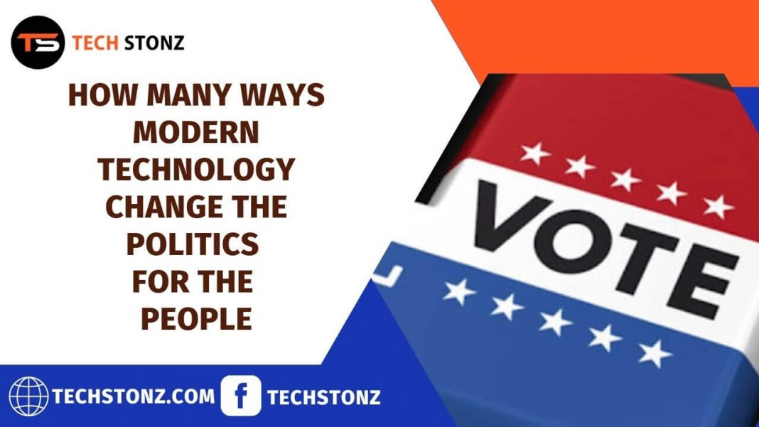 How Many Ways Modern Technology Change the Politics for the People