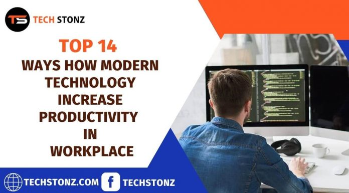 Top 14 Ways how Modern Technology Increase Productivity in the Workplace