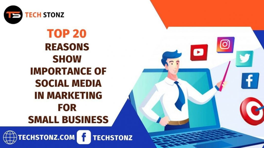 Top 20 Reasons Shows Importance of Social Media in Marketing for Small Business