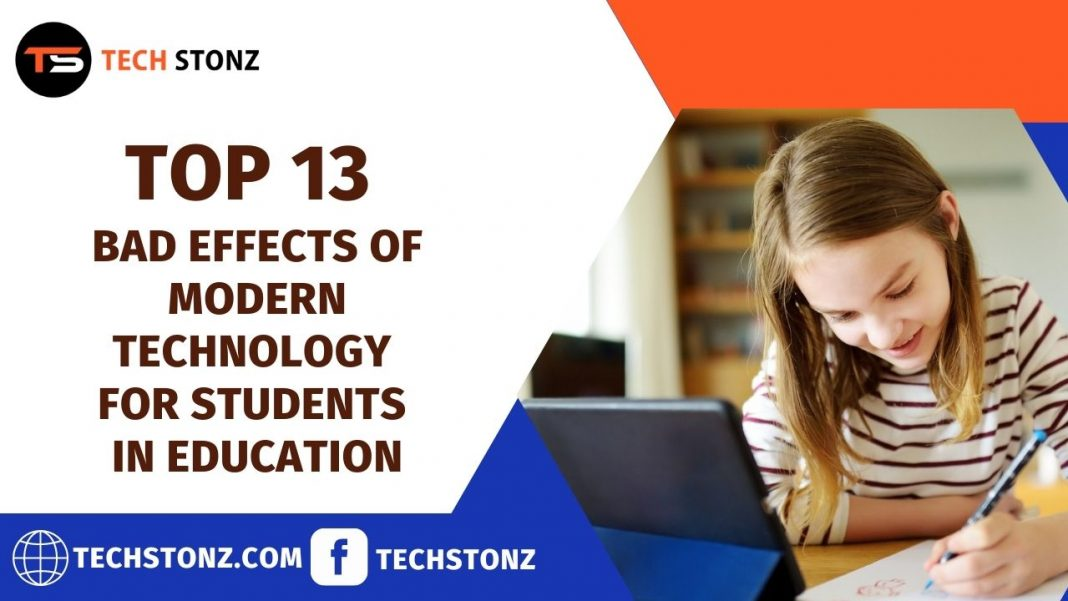 Top 13 Bad Effects of Modern Technology for Students in Education