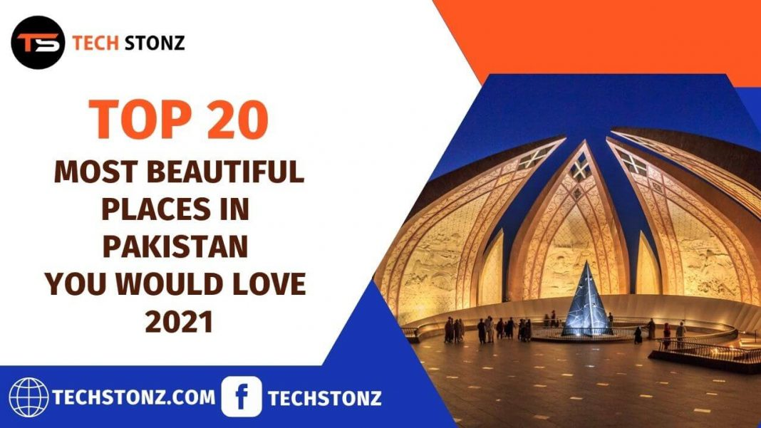 Top 20 Most Beautiful Places in Pakistan you would Love 2021