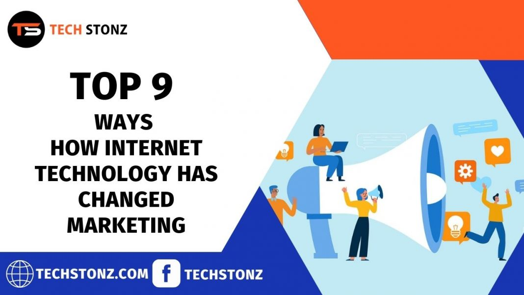 Top 9 Ways How Internet Technology has Changed Marketing